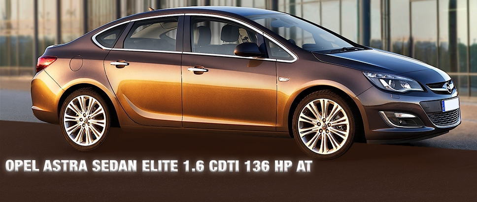 Opel Astra Sedan Elite 1.6 CDTI 136 HP AT